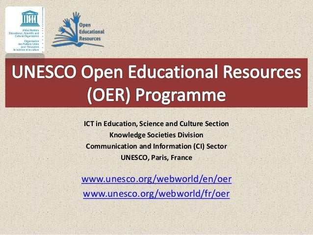 ICT in Education, Science and Culture Section Knowledge Societies Division Communication and Information (CI) Sector UNESC...