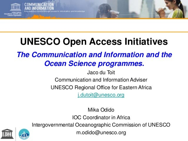 UNESCO Open Access Initiatives The Communication and Information and the Ocean Science programmes. Jaco du Toit Communicat...