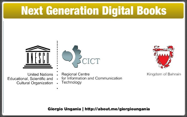 Next Generation Digital Books     Giorgio Ungania | http://about.me/giorgioungania