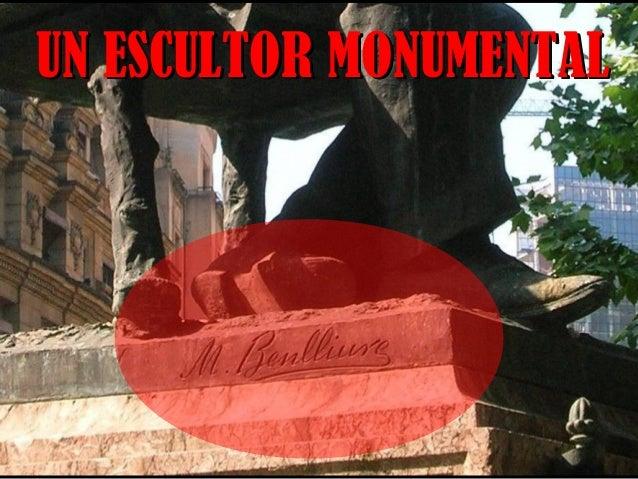 UN ESCULTOR MONUMENTALUN ESCULTOR MONUMENTAL