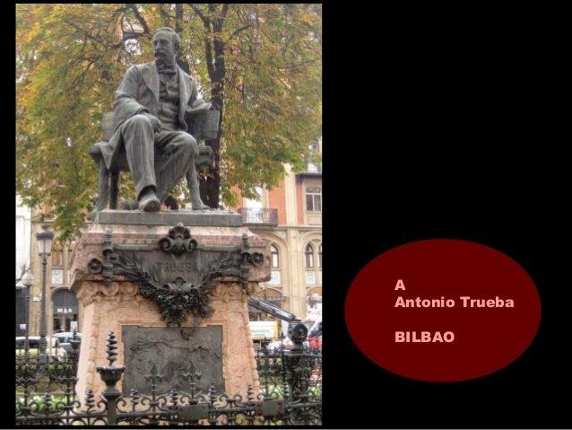 A Antonio Trueba BILBAO