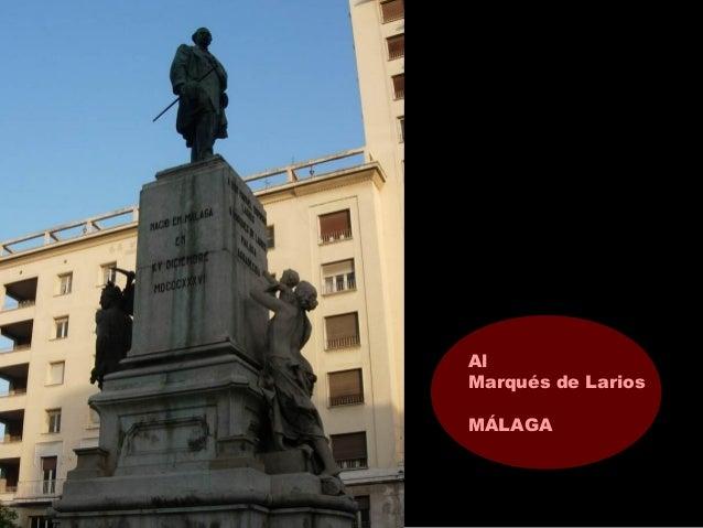 Al Marqués de Larios MÁLAGA
