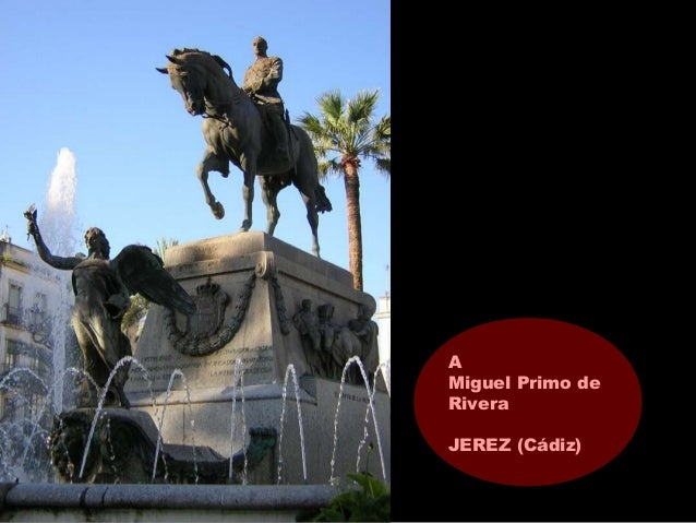 A Miguel Primo de Rivera JEREZ (Cádiz)