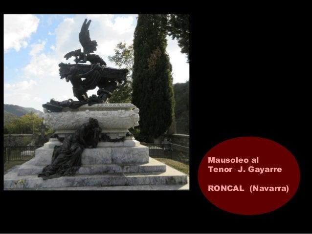 Mausoleo al Tenor J. Gayarre RONCAL (Navarra)