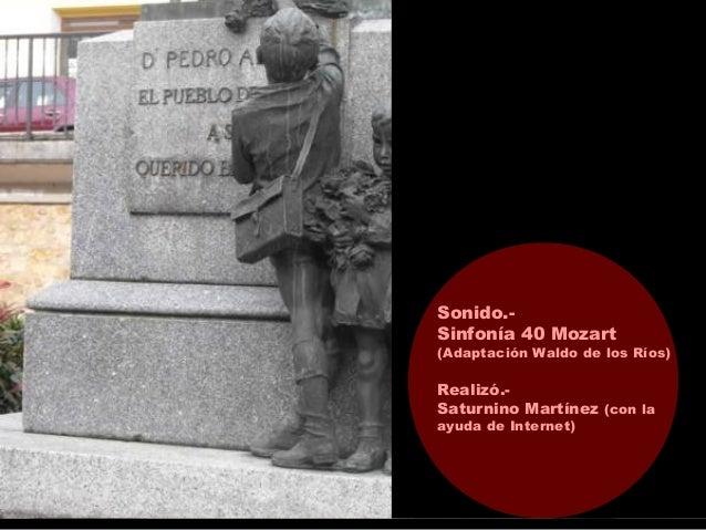 A Don Pedro Alonso Noreña (Asturias) Sonido.- Sinfonía 40 Mozart (Adaptación Waldo de los Ríos) Realizó.- Saturnino Martín...