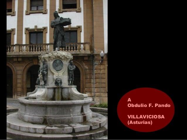 A Obdulio F. Pando VILLAVICIOSA (Asturias)