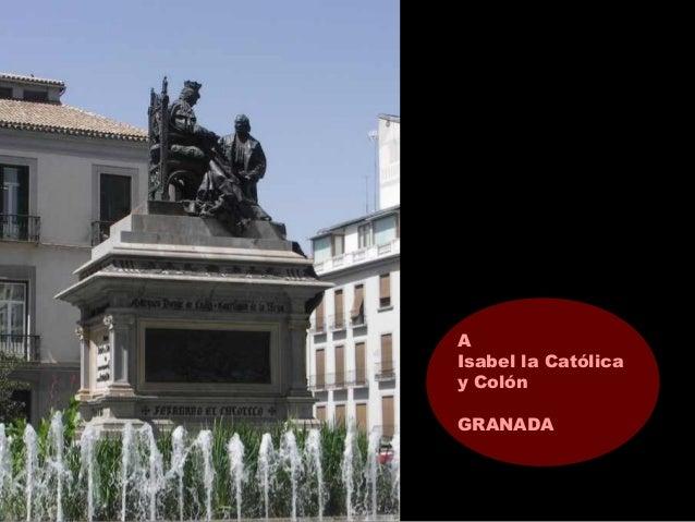 A Isabel la Católica y Colón GRANADA