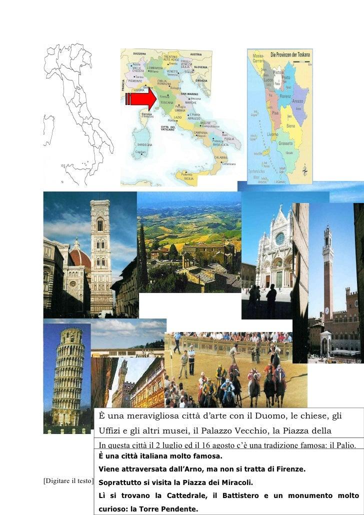 È una meravigliosa città d'arte con il Duomo, le chiese, gli                  Uffizi e gli altri musei, il Palazzo Vecchio...
