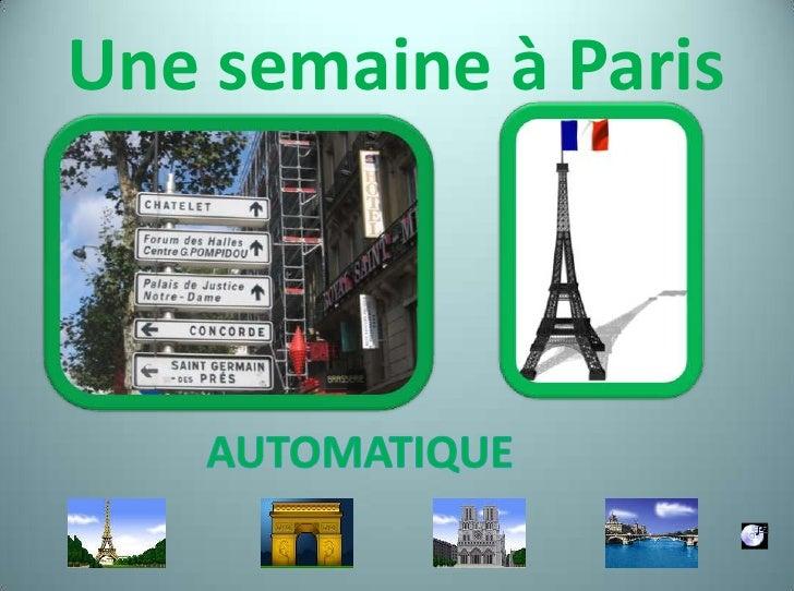 Une semaine à Paris<br />AUTOMATIQUE<br />
