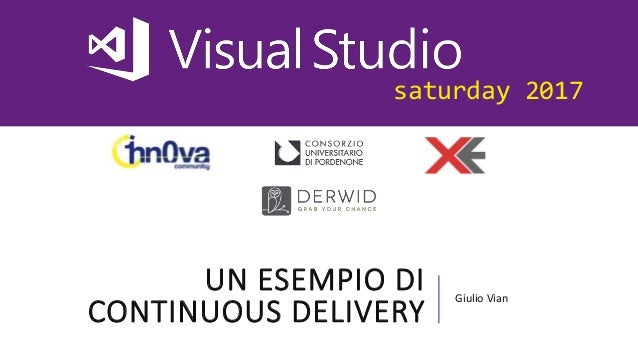 saturday 2017 UN ESEMPIO DI CONTINUOUS DELIVERY Giulio Vian