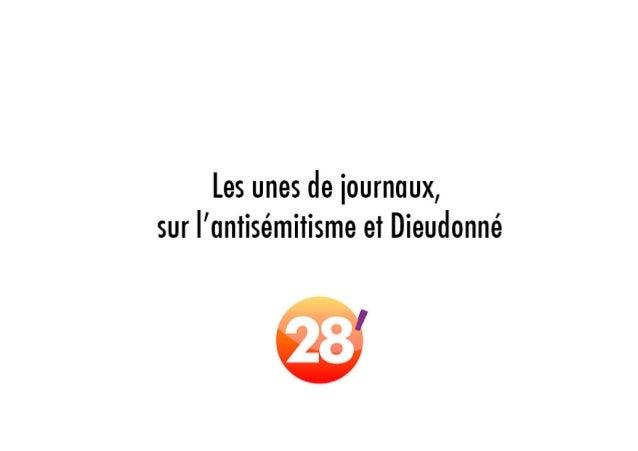 Les unes journaux en France, sur l'antisémitisme et Dieudonné