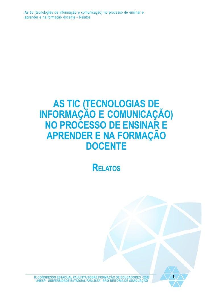 As tic (tecnologias de informação e comunicação) no processo de ensinar e aprender e na formação docente - Relatos        ...