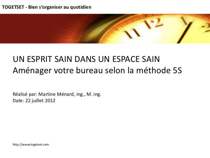 TOGETSET - Bien s'organiser au quotidien    UN ESPRIT SAIN DANS UN ESPACE SAIN    Aménager votre bureau selon la méthode 5...