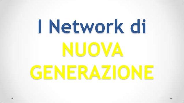 I Network di NUOVA GENERAZIONE