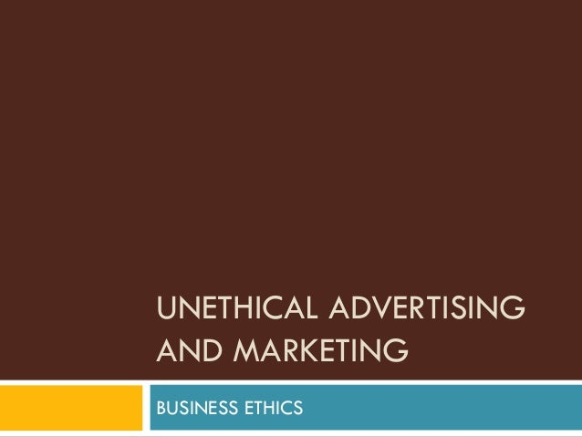 the impact of unethical practices Proect topic: the effects of unethical practices in advertising includes abstract and chapter one, complete project material available.