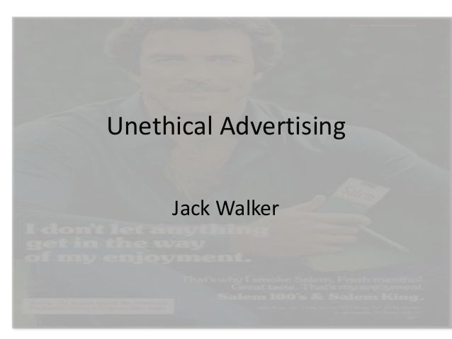 Unethical Advertising Jack Walker
