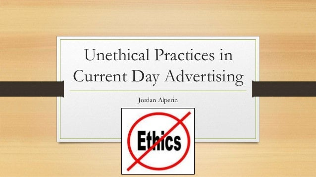 Unethical practices in current day advertising Unethical Ads Example