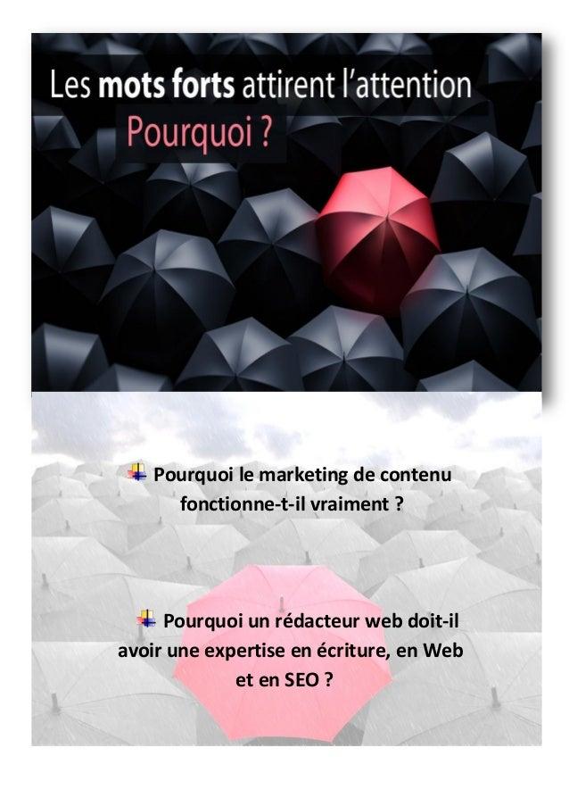 Pourquoi le marketing de contenu fonctionne-t-il vraiment ? Pourquoi un rédacteur web doit-il avoir une expertise en écrit...