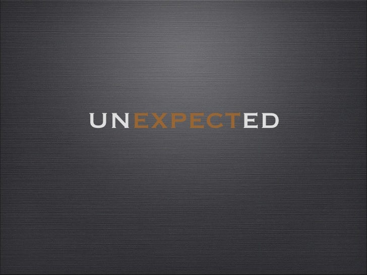 un expect ed
