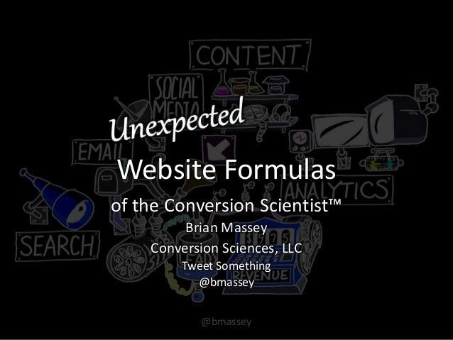 @bmassey Website Formulas of the Conversion Scientist™ Brian Massey Conversion Sciences, LLC Tweet Something @bmassey