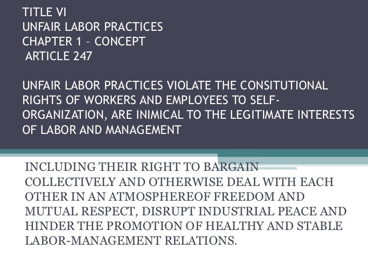 examples of unfair labor practices Under the laws enforced by eeoc, it is illegal to discriminate against someone (applicant or employee) because of that person's race, color, religion, sex (including gender identity, sexual orientation, and pregnancy), national origin, age (40 or older), disability or genetic information.