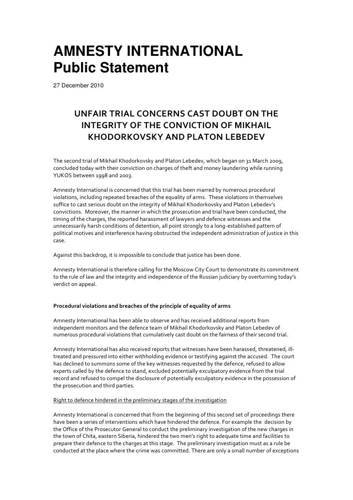 UNFAIR TRIAL CONCERNS CAST DOUBT ON THE INTEGRITY OF THE CONVICTION OF MIKHAIL KHODORKOVSKY AND PLATON LEBEDEV
