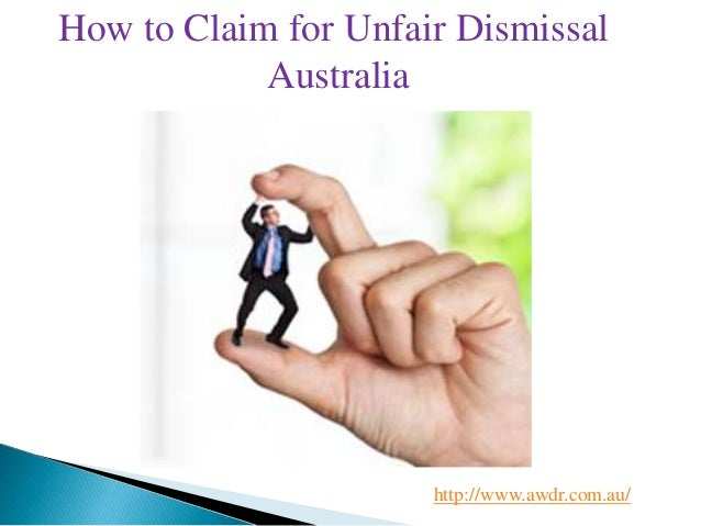 How to Claim for Unfair Dismissal Australia http://www.awdr.com.au/