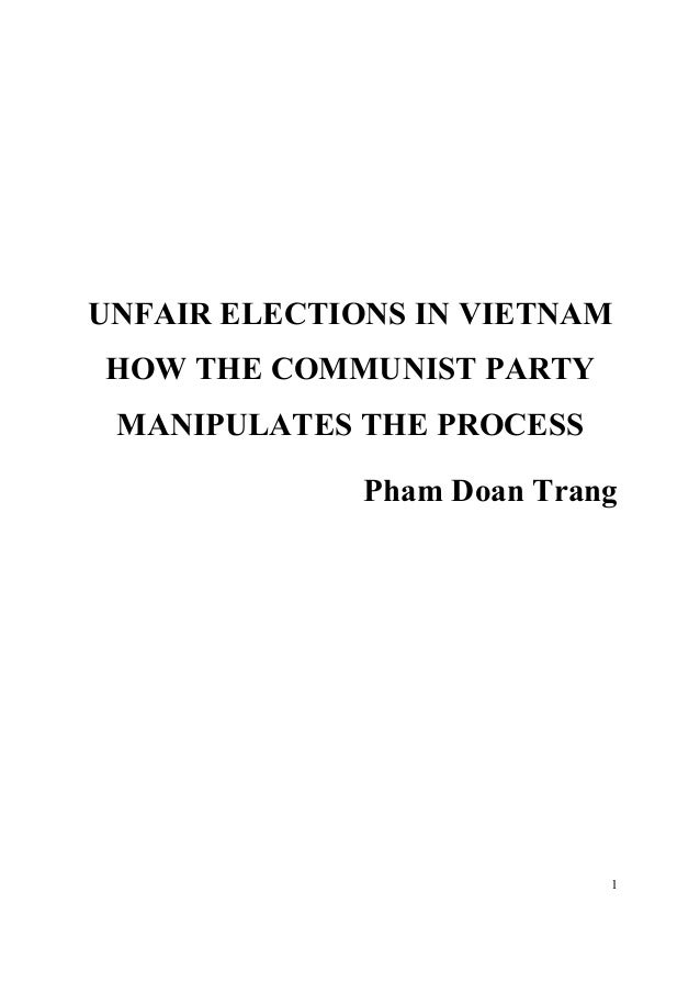 1 UNFAIR ELECTIONS IN VIETNAM HOW THE COMMUNIST PARTY MANIPULATES THE PROCESS Pham Doan Trang