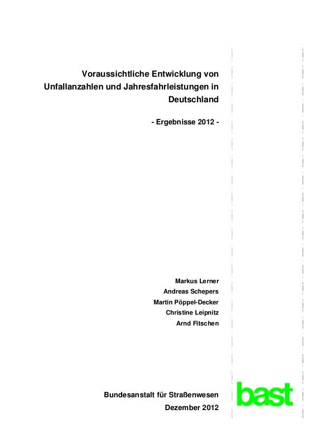 Voraussichtliche Entwicklung vonUnfallanzahlen und Jahresfahrleistungen in                              Deutschland       ...