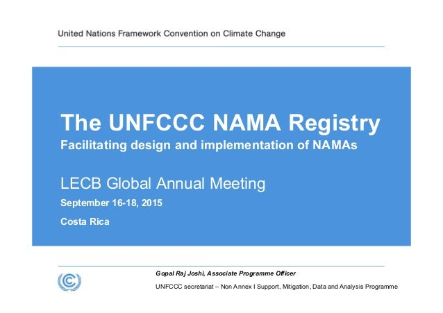 UNFCCC secretariat – Non Annex I Support, Mitigation, Data and Analysis Programme Gopal Raj Joshi, Associate Programme Off...