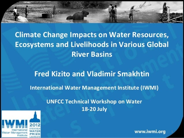 Climate Change Impacts on Water Resources,Ecosystems and Livelihoods in Various Global                River Basins     Fre...