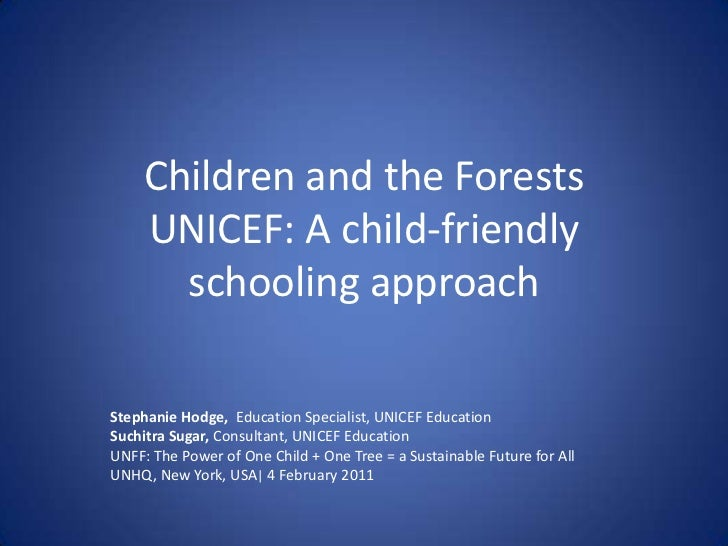 Stephanie Hodge,  Education Specialist, UNICEF Education<br />Suchitra Sugar, Consultant, UNICEF Education<br />UNFF: The ...
