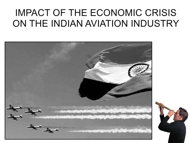 IMPACT OF THE ECONOMIC CRISIS ON THE INDIAN AVIATION INDUSTRY