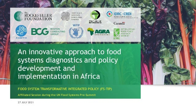27 JULY 2021 FOOD SYSTEM TRANSFORMATIVE INTEGRATED POLICY (FS-TIP) Affiliated Session during the UN Food Systems Pre-Summi...
