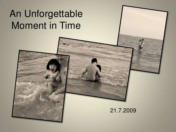 An Unforgettable Moment in Time<br />21.7.2009<br />