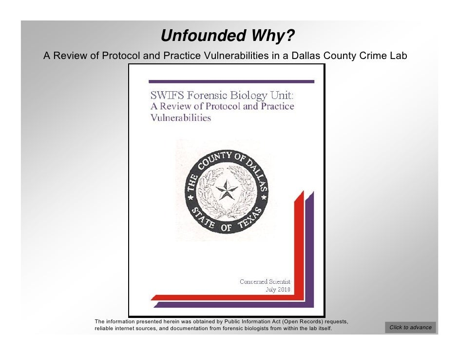Unfounded Why? A Review of Protocol and Practice Vulnerabilities in a Dallas County Crime Lab                The informati...