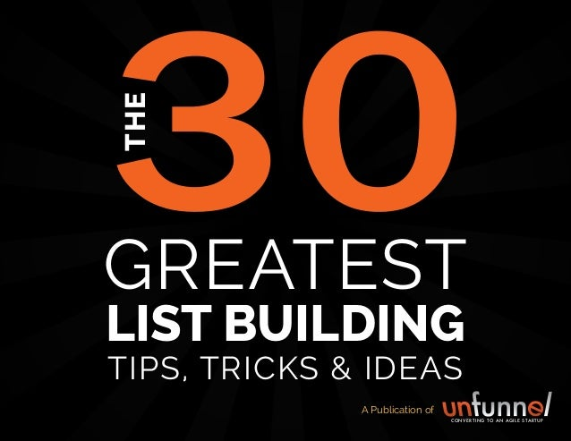 share THESE TIPS THE 30 GREATEST LEAD GENERATION TIPS, TRICKS AND IDEAS 1 GREATEST LIST BUILDING TIPS, TRICKS & IDEAS THE ...