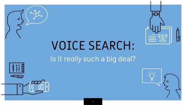 1 VOICE SEARCH: Is it really such a big deal?