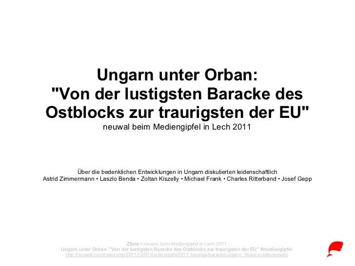 """Ungarn unter Orban:""""Von der lustigsten Baracke desOstblocks zur traurigsten der EU""""                        neuwal beim Med..."""