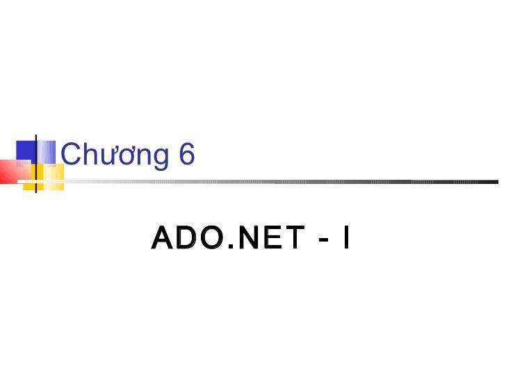 Chương 6     ADO.NET - I