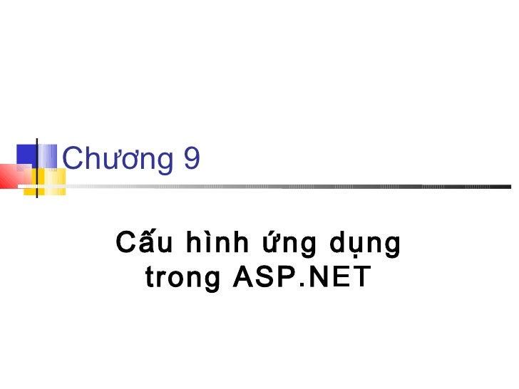 Chương 9   Cấu hình ứng dụng    trong ASP.NET