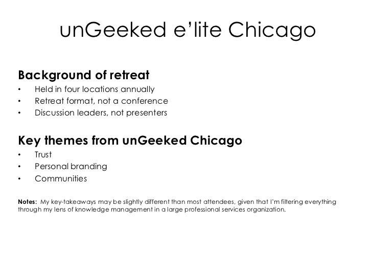 unGeeked e'lite Chicago<br />Background of retreat<br />Held in four locations annually<br />Retreat format, not a confere...