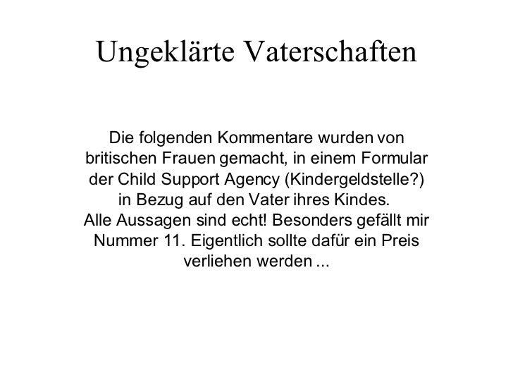 Ungeklärte Vaterschaften Die folgenden Kommentare wurden von britischen Frauen gemacht, in einem Formular der Child Suppor...