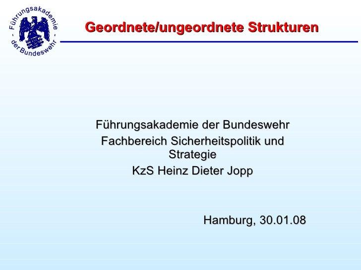 Geordnete/ungeordnete Strukturen      Führungsakademie der Bundeswehr   Fachbereich Sicherheitspolitik und              St...