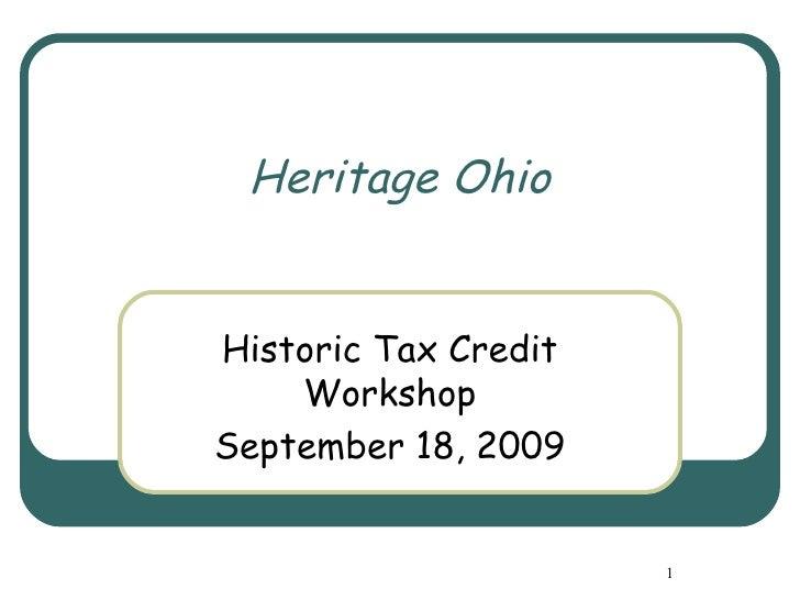 Heritage Ohio Historic Tax Credit Workshop September 18, 2009