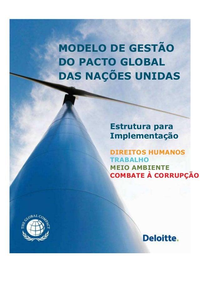 MODELO DE GESTÃO DO PACTO GLOBAL DAS NAÇÕES UNIDAS Estrutura para Implementação DIREITOS HUMANOS TRABALHO MEIO AMBIENTE CO...