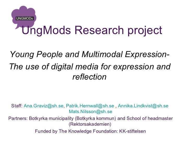 UngMods Research projectYoung People and Multimodal Expression-The use of digital media for expression and                ...