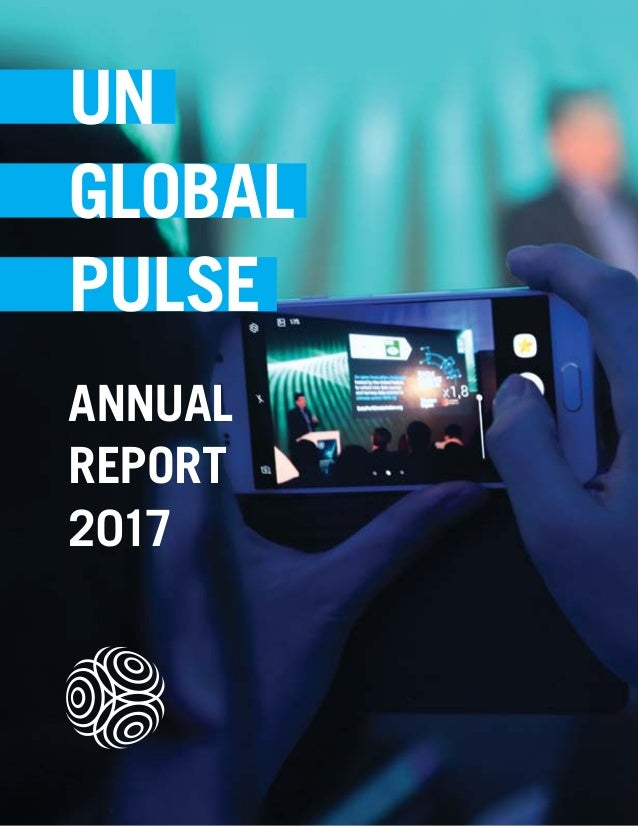 1 UN GLOBAL PULSE ANNUAL REPORT 2017