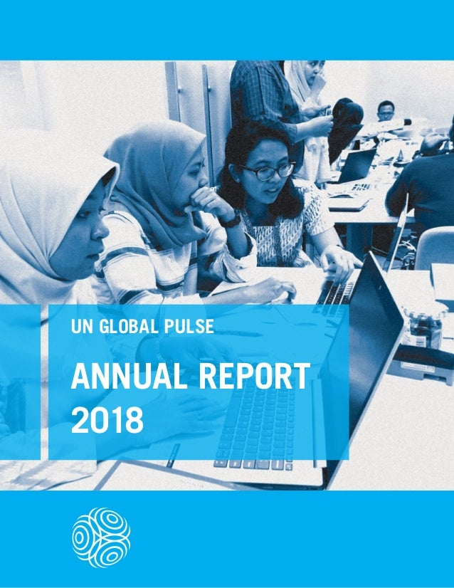 ANNUAL REPORT 2018 UN GLOBAL PULSE