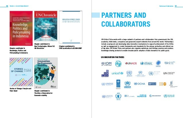 56 57TRACK 2 – ECOSYSTEM CATALYST Partners and Collaborators PARTNERS AND COLLABORATORS UN Global Pulse works with a large...